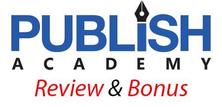 Publish Academy Review & Bonus